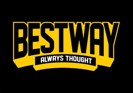 Bestway always thought vector illustration on black background.