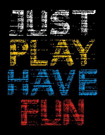 Solo juega, diviértete camiseta gráfica