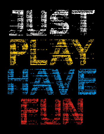 Just play have fun t-shirt graphic