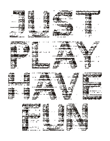 Just play have fun, vector