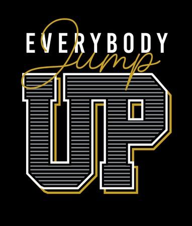Everbody jump up typography design for tshirt print, vector image illustrations. Ilustración de vector