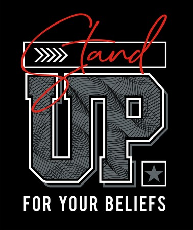 Stand up for your beliefs typography design for tshirt print, vector image illustrations. 矢量图像