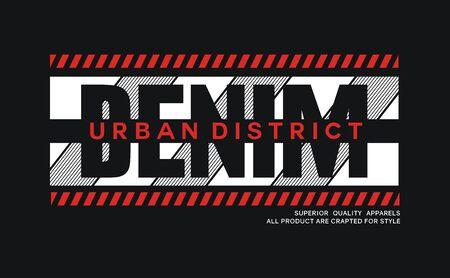 Denim urban. slogan for t-shirt design. Tee shirt typography graphics, vector.