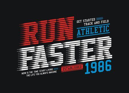 Athletic run faster, stylish t-shirt and apparel trendy design, typography, print, vector illustration. Ilustração