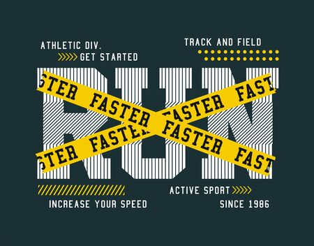 Run Faster, stylish t-shirt and apparel trendy design, typography, print, vector illustration.