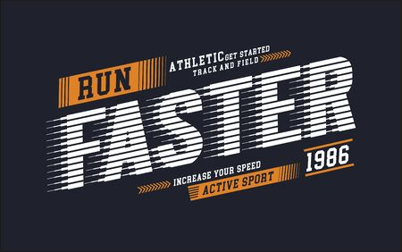 Run faster, t-shirt and apparel design, typography, print, poster. vector