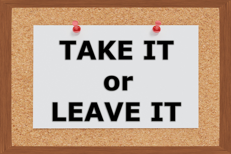 teleworking: Render illustration of Take It or Leave IT Title on cork board