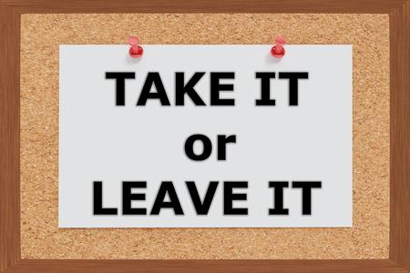 resignation: Render illustration of Take It or Leave IT Title on cork board