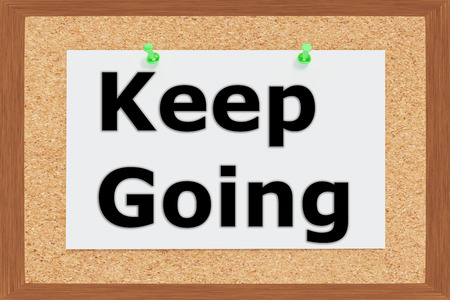 persevere: Render illustration of Keep Going title on cork board Stock Photo