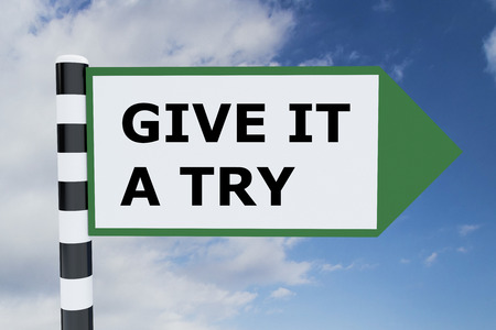 strong message: Render illustration of Give it a Try title on road sign