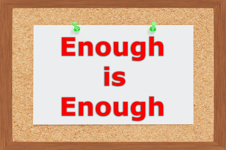 enough: Render illustration of Enough is Enough title on cork board Stock Photo
