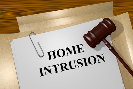 intrusion: Render illustration of Home Intrusion title on Legal Documents