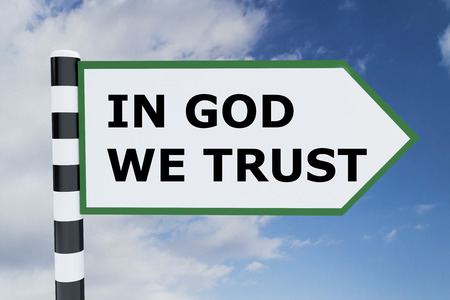 protection of the bible: Render illustration of IN GOD WE TRUST title on road sign