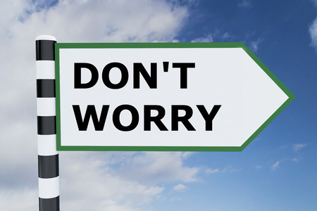 dont worry: Render illustration of Dont Worry title on road sign