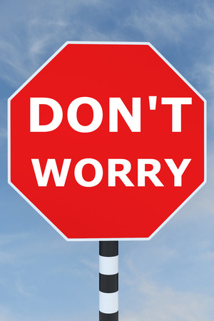 dont worry: Render illustration of Don?t Worry title on road STOP sign Stock Photo