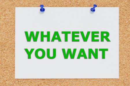 whatever: Render illustration of Whatever You Want script on cork board Stock Photo