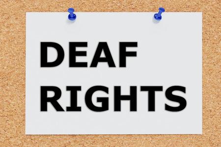 loudness: Render illustration of Deaf Rights script on cork board