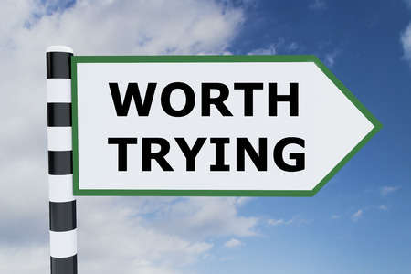 relentless: Render illustration of Worth Trying title on road sign