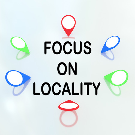 locality: Render illustration of Focus on Locality title surrounded by location markers. Locality - concept.