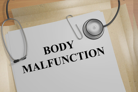 malfunction: 3D illustration of BODY MALFUNCTION title on medical documents. Medicial concept.