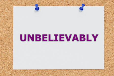 3D illustration of UNBELIEVABLY script on cork board. Mindset concept. Stock Photo