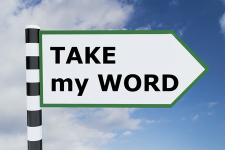 fallow: 3D illustration of TAKE my WORD title on road sign. Sign Road concept.
