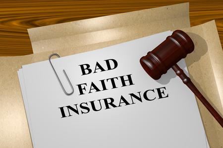betrayal: 3D illustration of BAD FAITH INSURANCE title on Legal Documents. Legal concept.