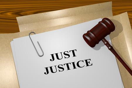justness: 3D illustration of JUST JUSTICE title on Legal Documents. Legal concept.