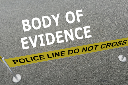 intoxication: 3D illustration of BODY OF EVIDENCE title on the ground in a police arena. Police concept Stock Photo