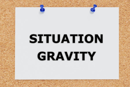 disbelief: 3D illustration of SITUATION GRAVITY on cork board. Situation concept.
