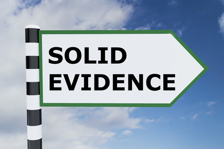 3D illustration of SOLID EVIDENCE script on road sign. Reality concept.