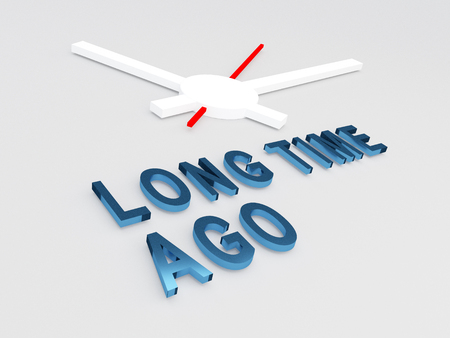 long  ago: 3D illustration of LONG TIME AGO title with a clock as a background. Time concept.