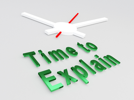 career coach: 3D illustration of TIME TO EXPLAIN title with a clock as a background. Time concept.