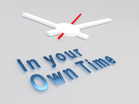 urge: 3D illustration of In your Own Time title with a clock as a background. Time concept. Stock Photo