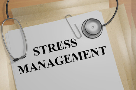 potentially: 3D illustration of STRESS MANAGEMENT title on medical documents. Medicial concept.