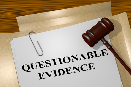 questionable: 3D illustration of QUESTIONABLE EVIDENCE title on Legal Documents. Legal concept.