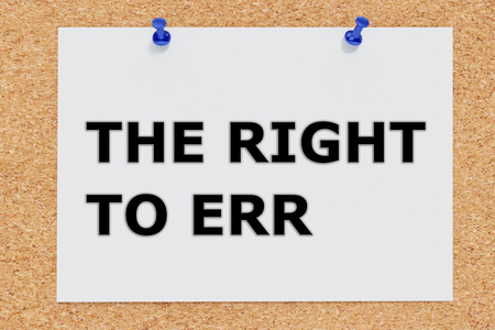 3D illustration of THE RIGHT TO ERR on cork board. Situation concept. Stock Photo