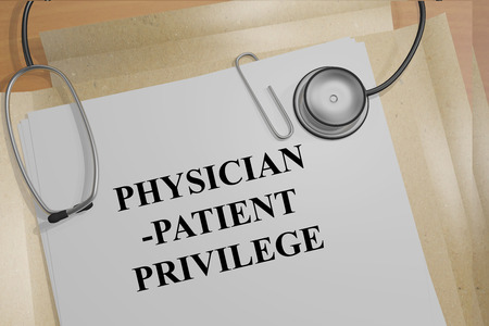 3D illustration of PHYSICIAN-PATIENT PRIVILEGE title on medical documents. Ethical concept.