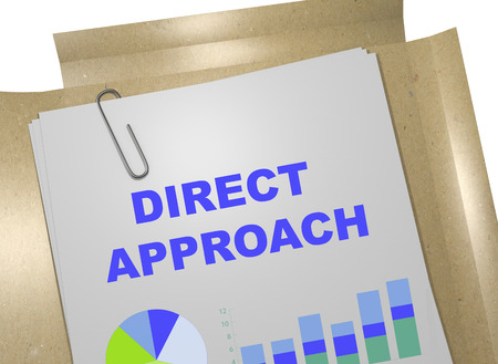 approach: 3D illustration of DIRECT APPROACH title on business document. Business concept. Stock Photo