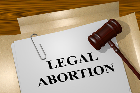 unwanted: 3D illustration of LEGAL ABORTION title on Legal Documents. Legal concept.