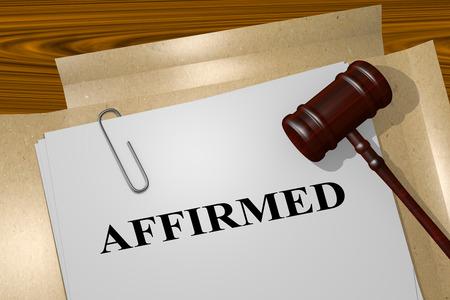 favoring: 3D illustration of AFFIRMED title on Legal Documents. Legal concept.