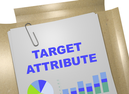 attribute: 3D illustration of TARGET ATTRIBUTE title on business document Stock Photo