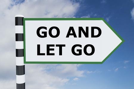 let go: 3D illustration of GO AND LET GO script on road sign