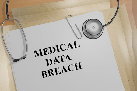 inappropriate: 3D illustration of MEDICAL DATA BREACH title on medical document