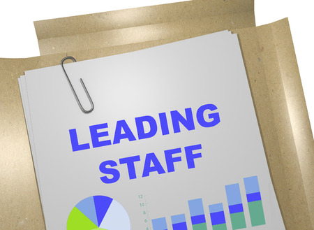 leading: 3D illustration of LEADING STAFF title on business document