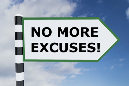 savagery: 3D illustration of NO MORE EXCUSES! script on road sign