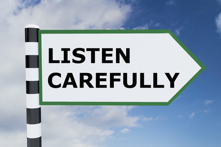 closely: 3D illustration of LISTEN CAREFULLY script on road sign Stock Photo