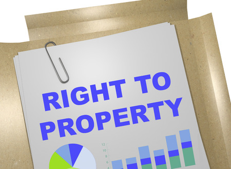 authorship: 3D illustration of RIGHT TO PROPERTY title on business document