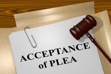 3D illustration of ACCEPTANCE of PLEA title on legal document