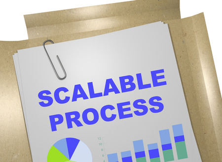 scalable: 3D illustration of SCALABLE PROCESS title on business document Stock Photo
